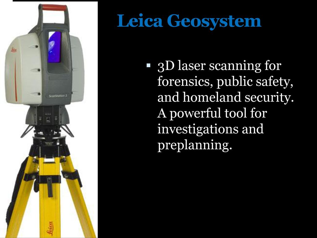 Leica Geosystem 3D laser scanning for forensics, public safety, and homeland security.