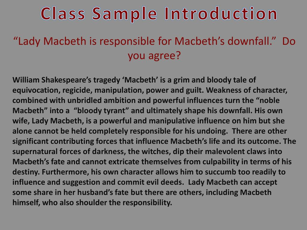 Macbeth totally responsible for his downfall