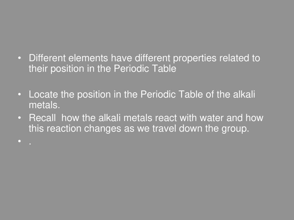 Groups 1 the alkali metals ppt download different elements have different properties related to their position in the periodic table urtaz Choice Image