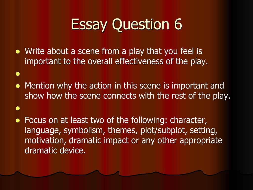 the rest of the play 2 essay Learn how to write an excellent descriptive essay in 6 easy steps along with   essay: list specific features which make your mom stand out from the rest of the  mothers  you may put all words that come to your mind you'll have a chance  to make  like hearing to the descriptive essay last play with adjectives and  adverbs.