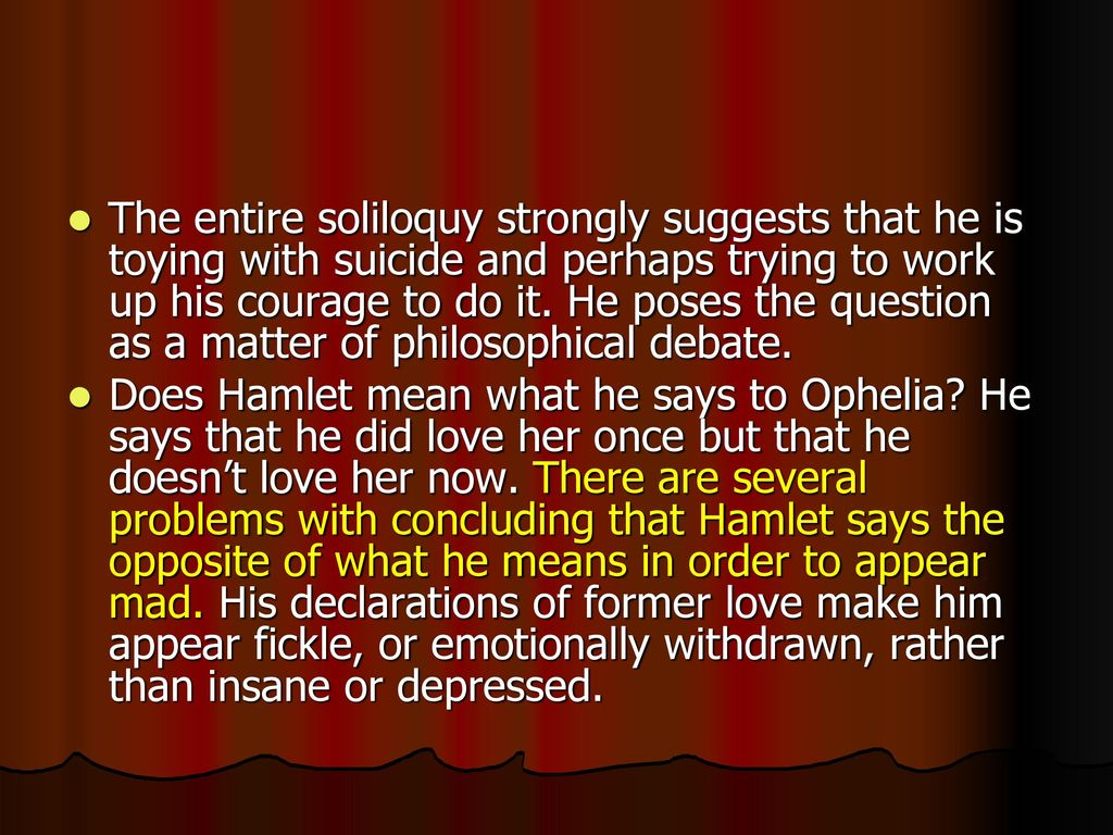 a debate as to whether hamlet is mad or insane in shakespeares hamlet A brief look at the theme of madness in shakespeare's play, hamlet this article addresses whether or not hamlet and ophelia were truly mad or not and takes a brief look at the driving force behind their displays of madness.