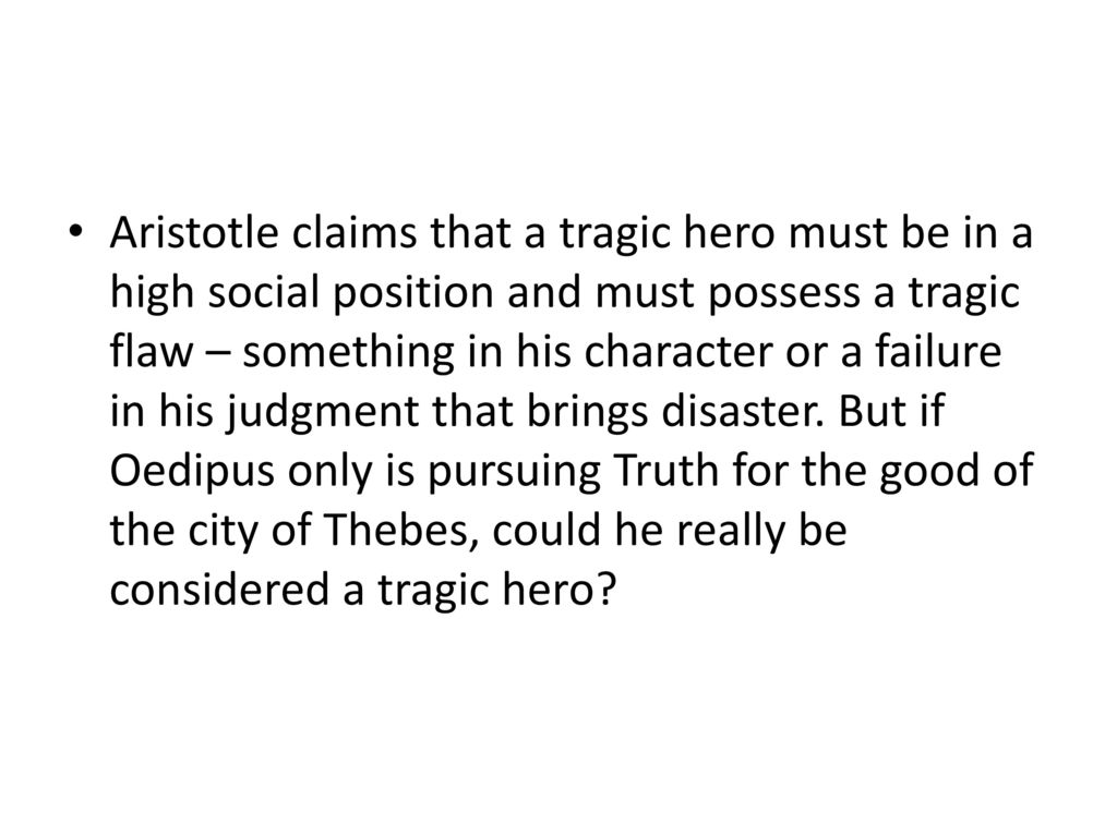 oedipus rex essay on tragic hero View english 102 drama research paper- opedius from english 102 at liberty patel the tragic hero - oedipus in learn more about oedipus rex with course hero.