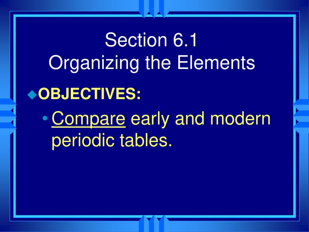 Chapter 6 the periodic table ppt download 3 section gamestrikefo Image collections