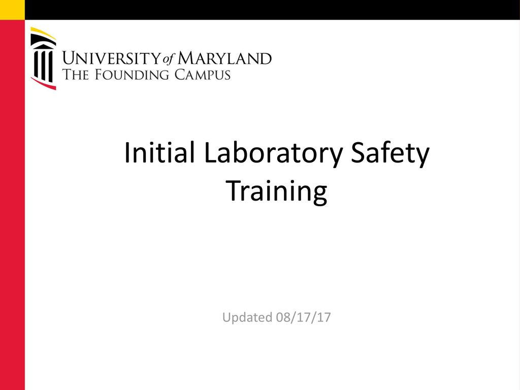 Initial Laboratory Safety Training Updated 08/17/17