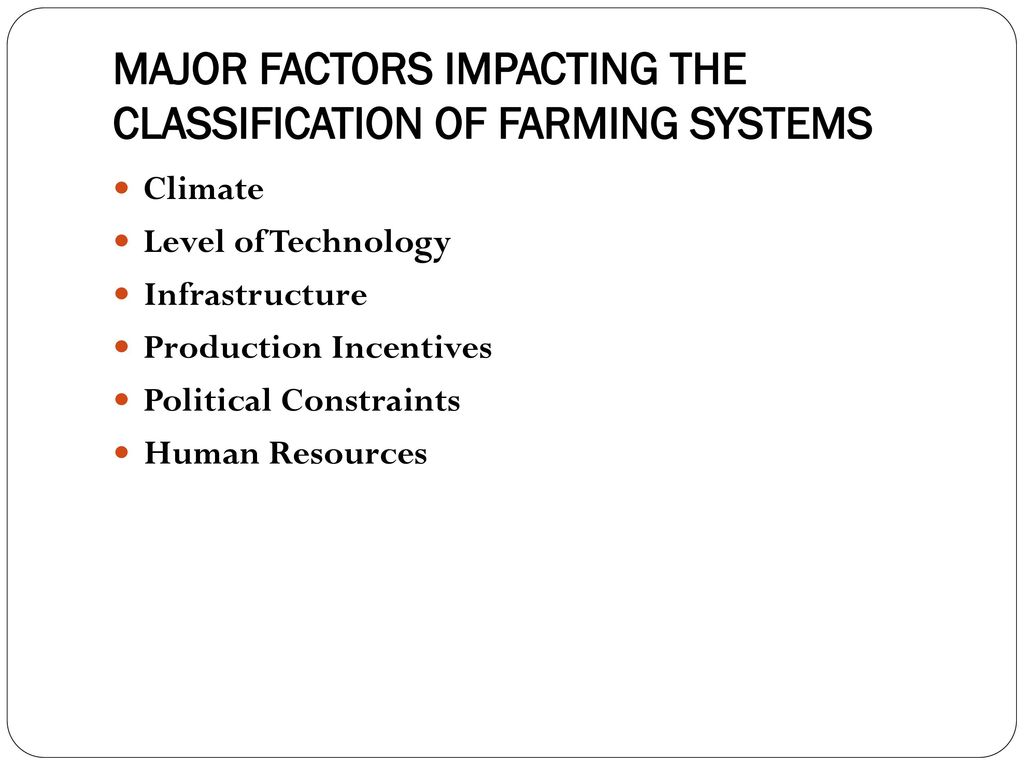 MAJOR FACTORS IMPACTING THE CLASSIFICATION OF FARMING SYSTEMS