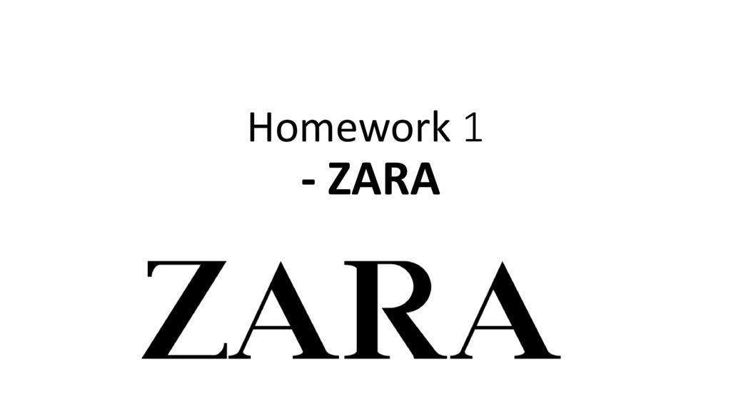 Homework 1 zara ppt download 1 homework toneelgroepblik Gallery