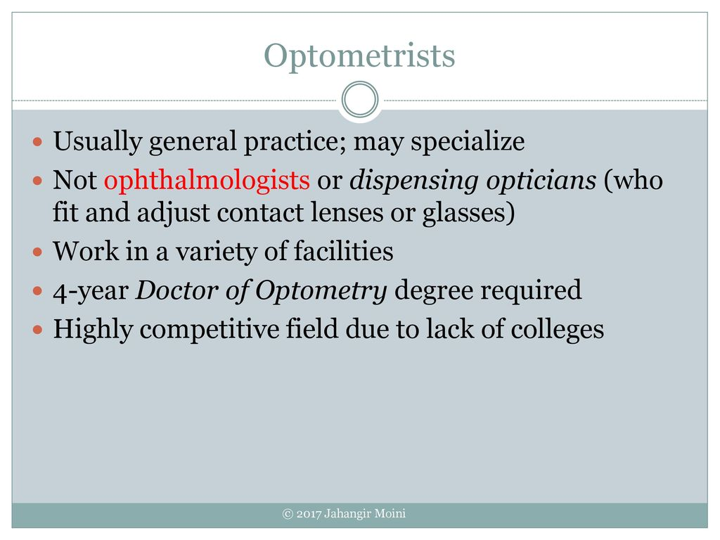 57 Optometrists Usually General Practice; May Specialize. Not  Ophthalmologists Or Dispensing Opticians ...