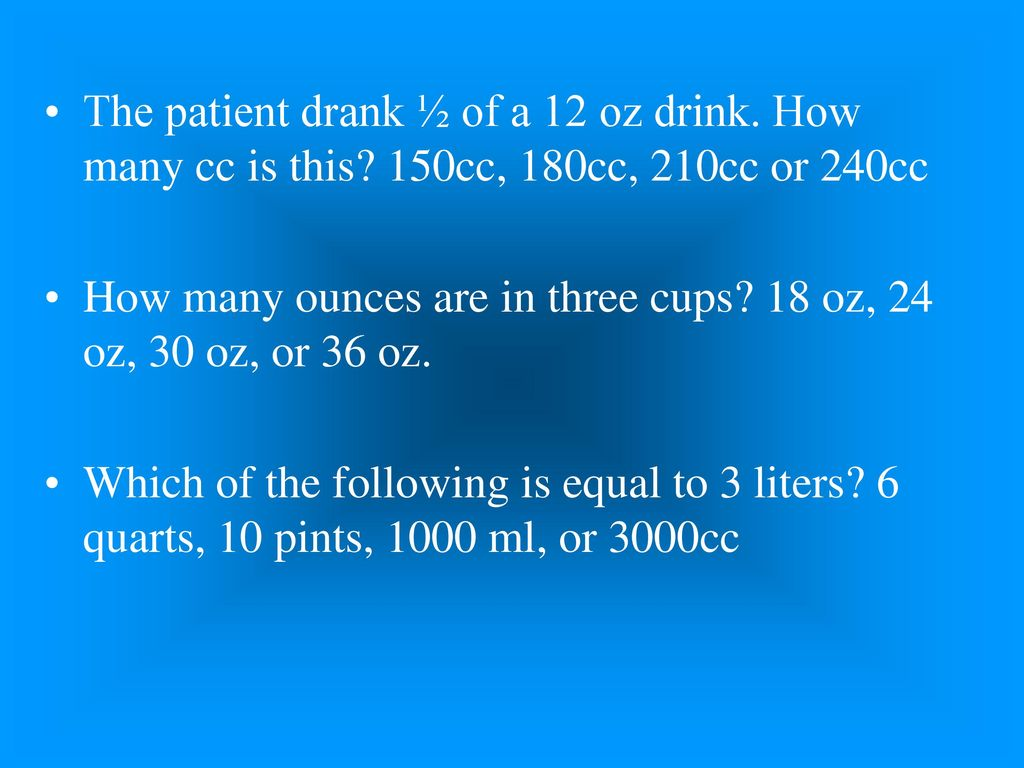 Introduction to medical math ppt download the patient drank of a 12 oz drink how many cc is this geenschuldenfo Choice Image