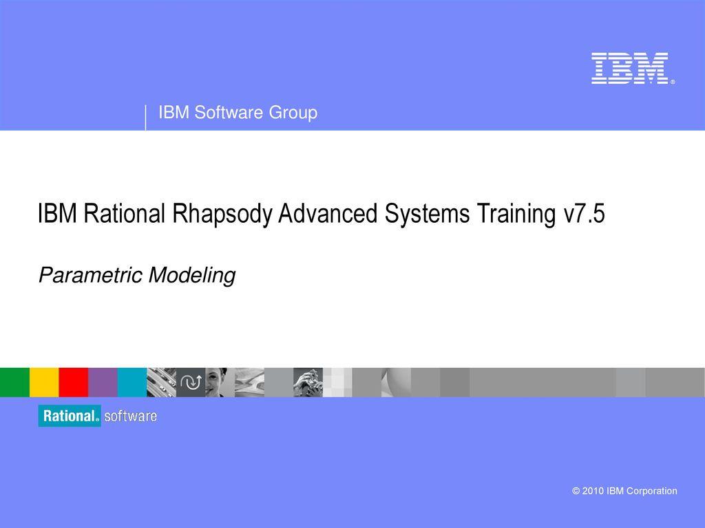 Ibm rational rhapsody advanced systems training v ppt download ibm rational rhapsody advanced systems training v75 baditri Gallery