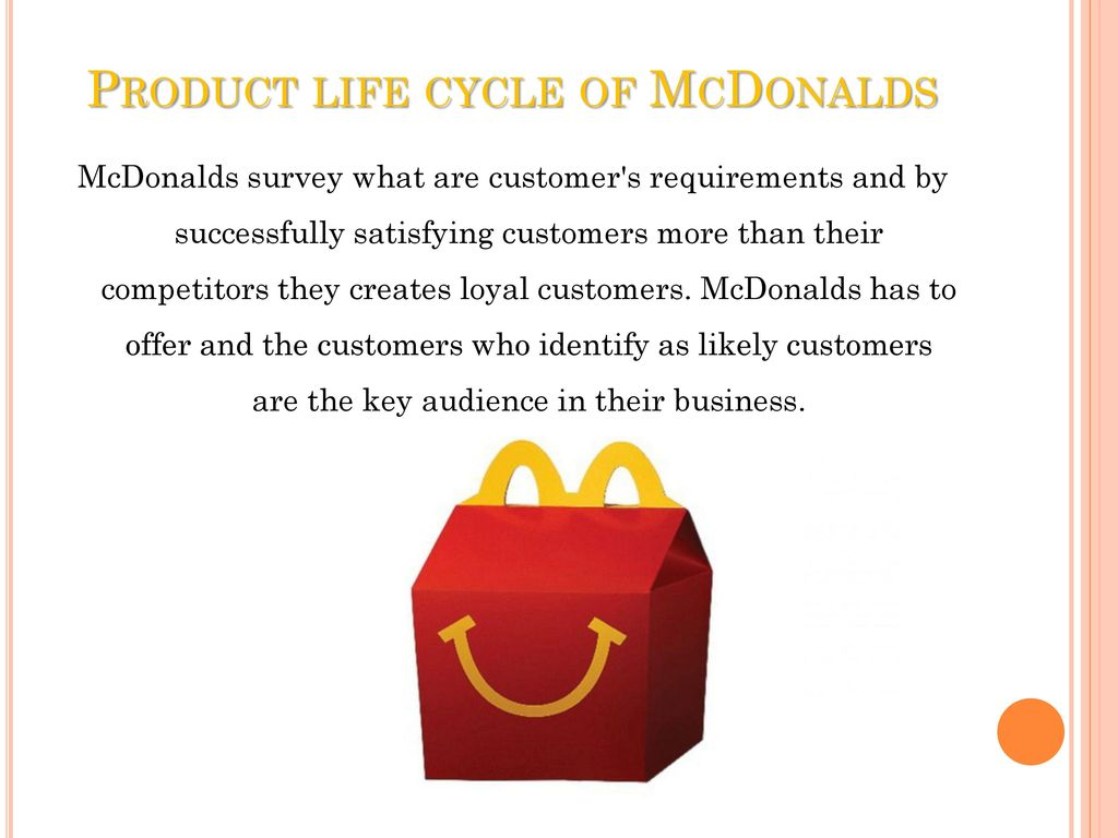 mcdonalds product life cycle Mcdonald's new communication strategy on changing attitudes and  mcdonald's and to associate mcdonald's brand image with  x narrow product lines.