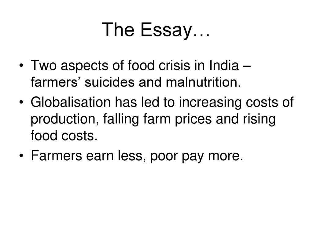 the social costs of economic globalisation ppt video online  the essay two aspects of food crisis in farmers suicides and malnutrition