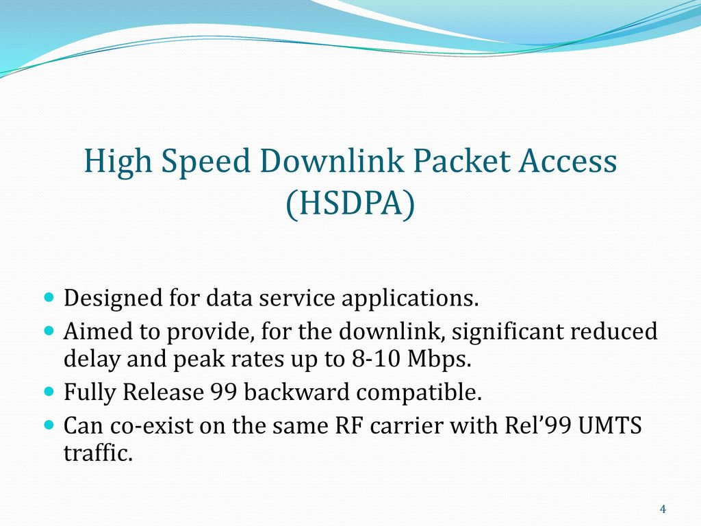high speed downlink packet access An upgrade for umts networks that doubles network capacity and increases download data speeds by five times or more the service was initially deployed at 18 mbps but upgrades to the networks and .