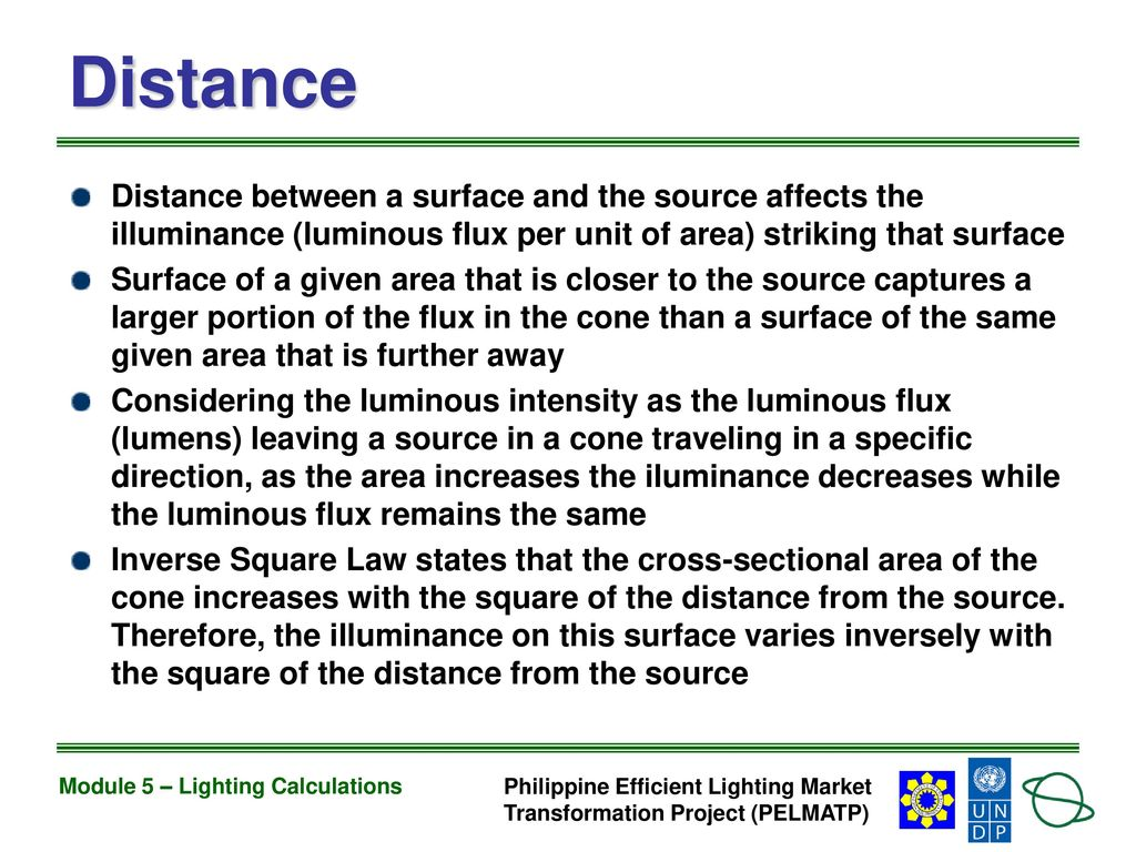 Module 5 lighting calculations ppt download distance distance between a surface and the source affects the illuminance luminous flux per unit buycottarizona Image collections