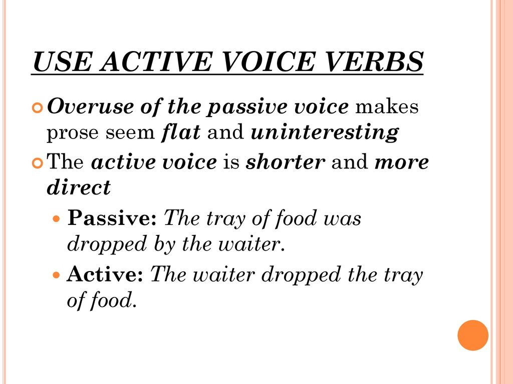 using active voice in essays With these active voice sentences, you'll get the idea of using active voice in writing however, to get the entire picture, you'll also need examples for passive voice.