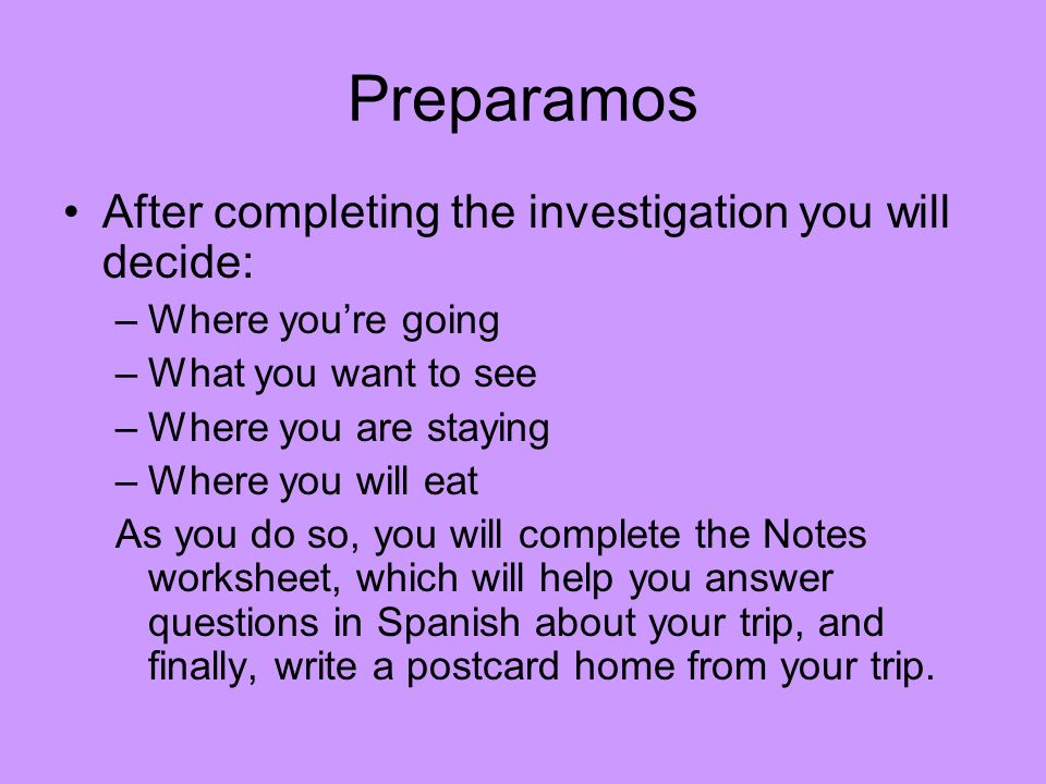 Preparamos After completing the investigation you will decide: