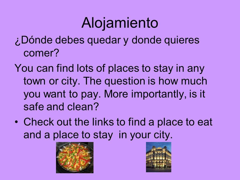 Alojamiento ¿Dónde debes quedar y donde quieres comer