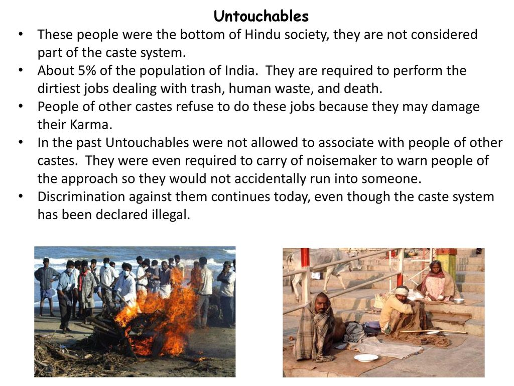 soc untouchables Untouchables challenge the high degree of self-interest and deeply ingrained social beliefs that permeate hindu society increasingly, the untouchables have insisted on rising above this institution a number of factors produced this challenge.