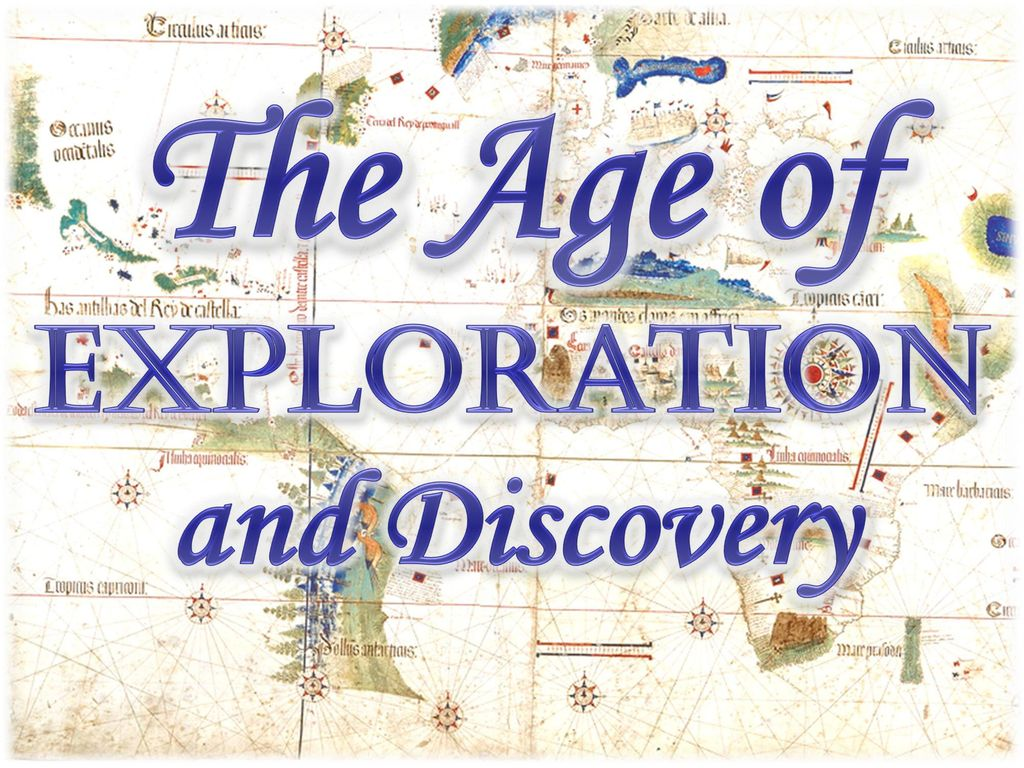 Age Of Exploration And Discovery: The Age Of Exploration And Discovery