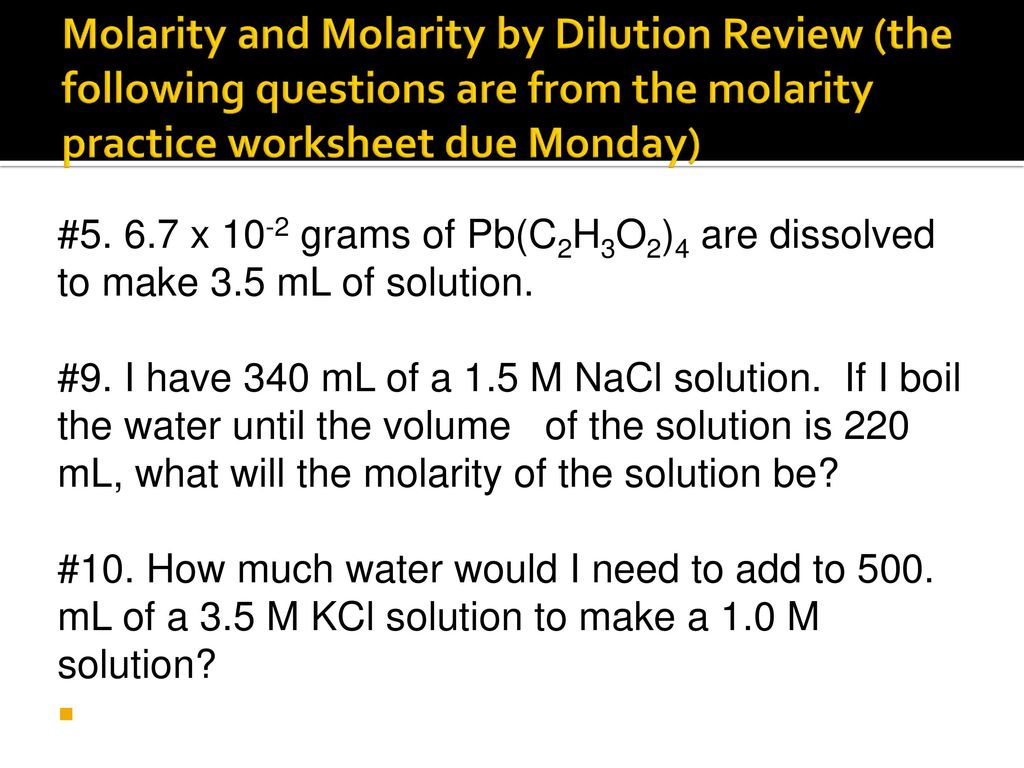 Worksheets Molarity Practice Worksheet pre ap 425 turn in the solution poster you were given yesterday molarity and by dilution review following questions are from practice worksheet