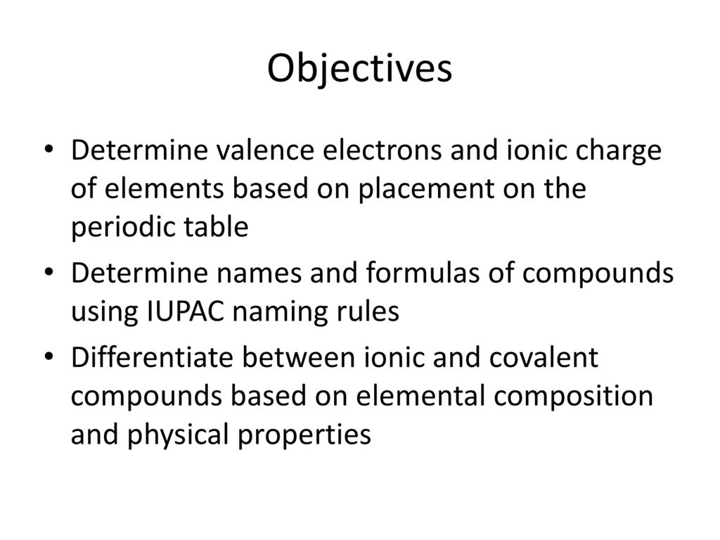 From atoms to compounds chapters 7 9 ppt download objectives determine valence electrons and ionic charge of elements based on placement on the periodic table urtaz Image collections