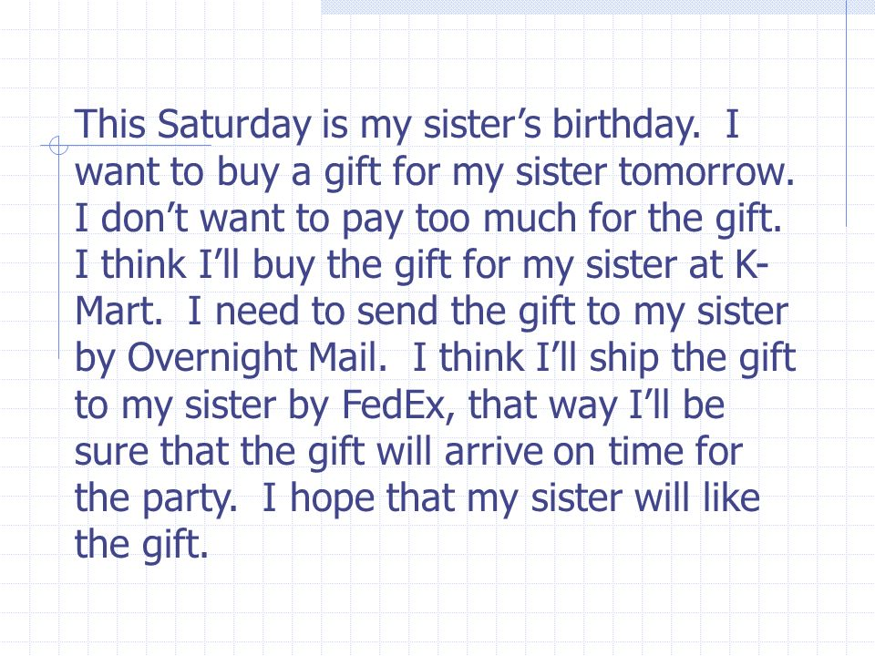 This Saturday is my sister's birthday