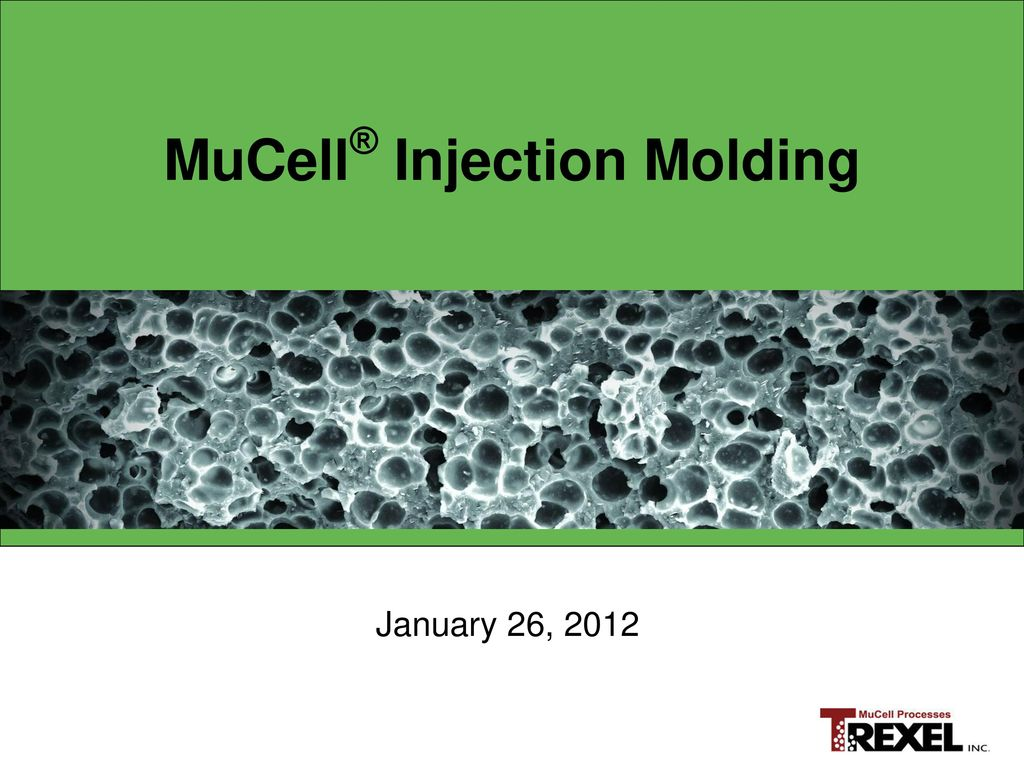 MuCell® Injection Molding