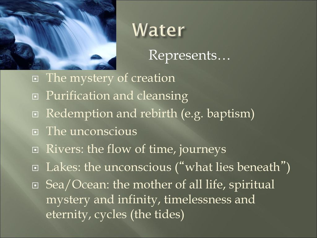 Symbolism in literature ppt download water represents the mystery of creation purification and cleansing buycottarizona Image collections