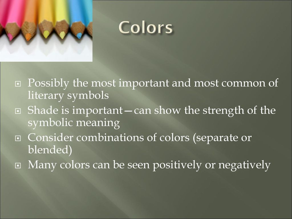 Symbolism in literature ppt download colors possibly the most important and most common of literary symbols buycottarizona Choice Image