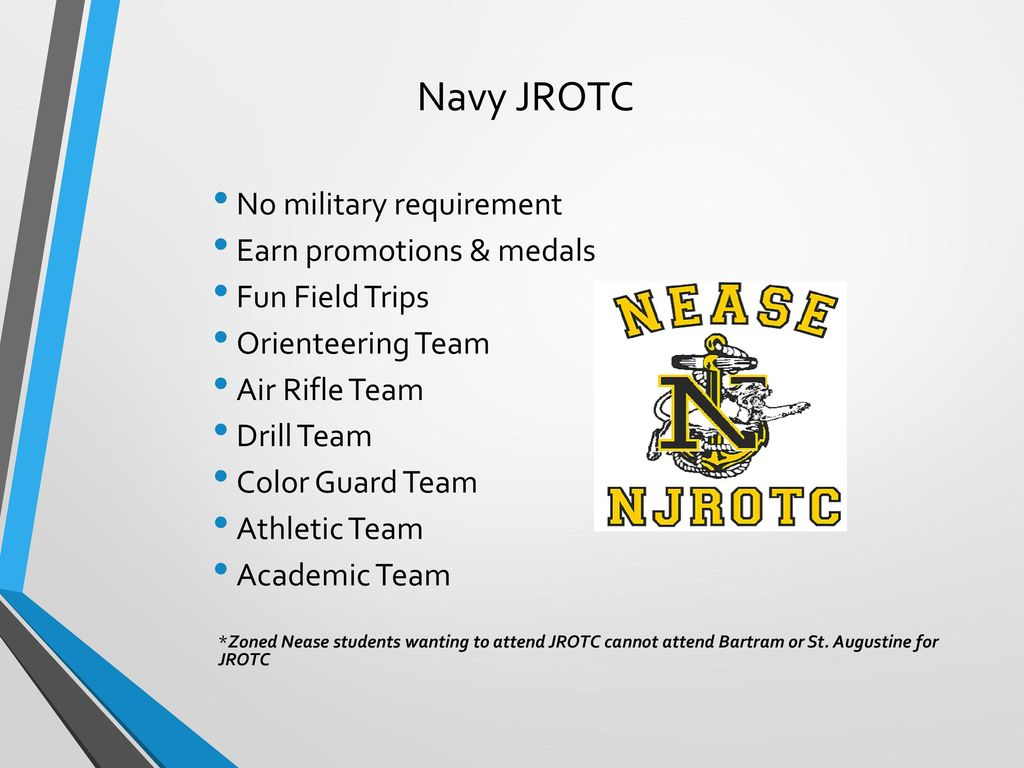 Navy JROTC No military requirement Earn promotions & medals