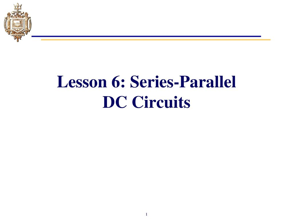 Lesson 6 Series Parallel Dc Circuits Ppt Video Online Download Basic 1