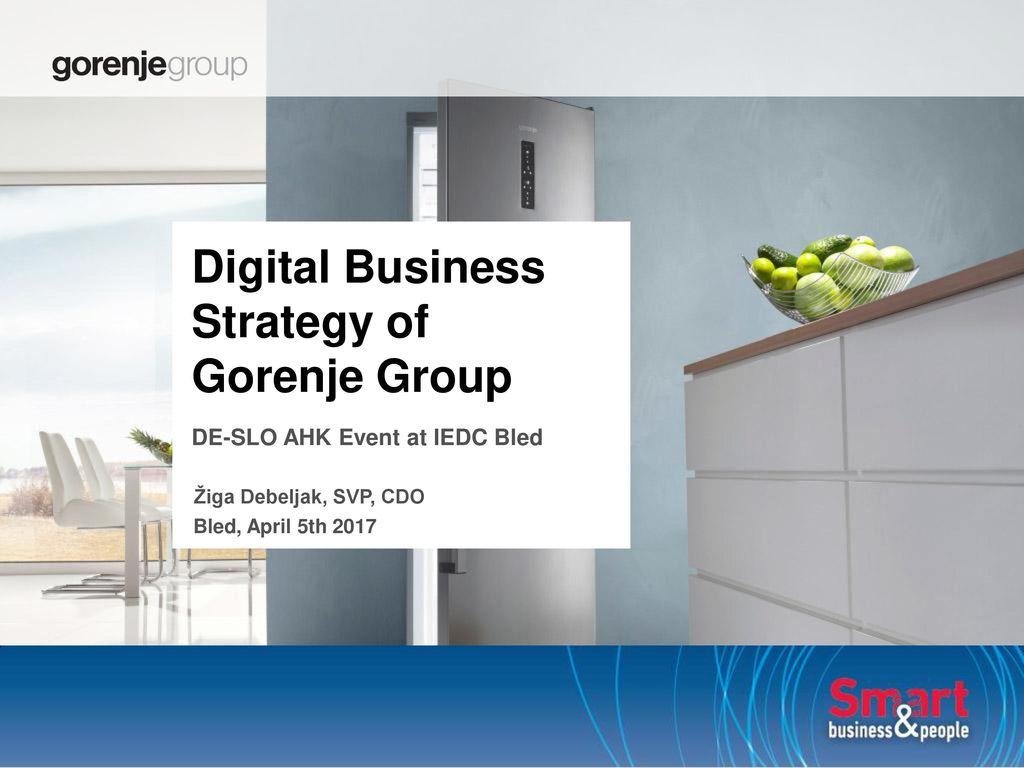 Gorenje De digital business strategy of gorenje de slo ahk event at iedc