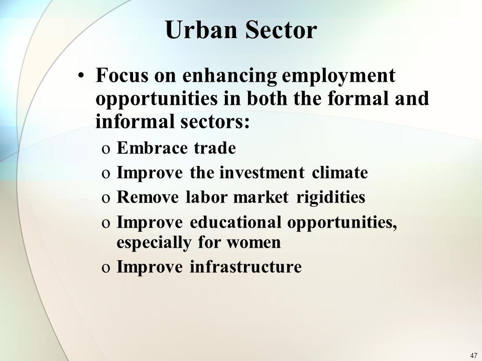 Urban Sector Focus on enhancing employment opportunities in both the formal and informal sectors: Embrace trade.