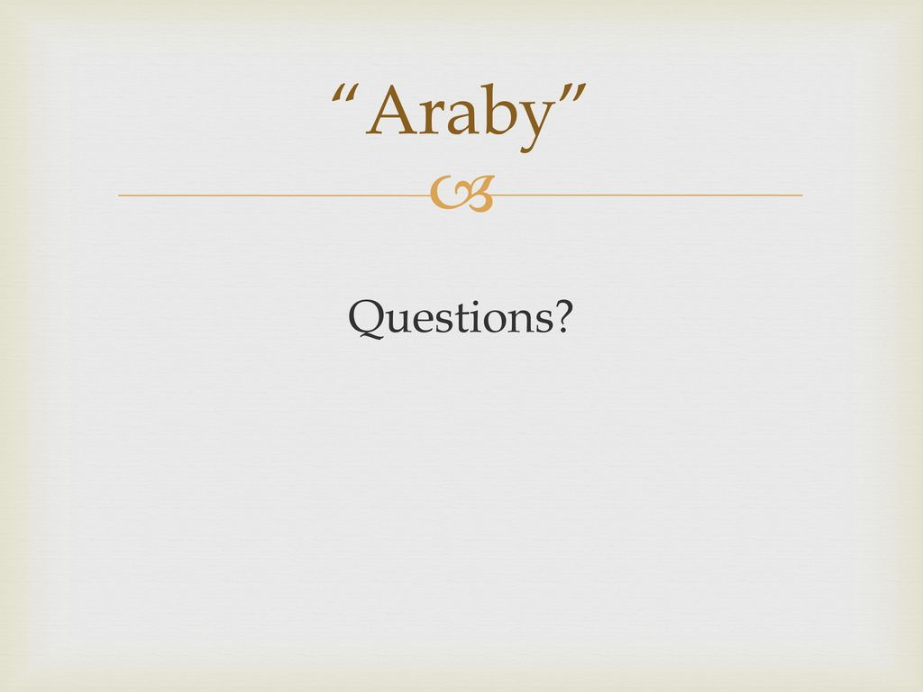 "james joyce ""araby"" and ""eveline"" ppt  14 ""araby"" questions"