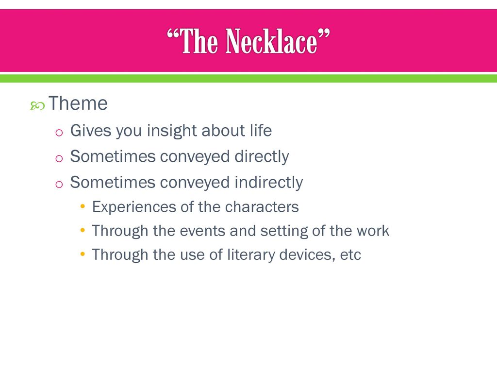 the necklace three literary elements A quick-reference summary: the necklace on a single page  be a fake  antagonist: social ambition, greed, and false appearances point of view: third  person.