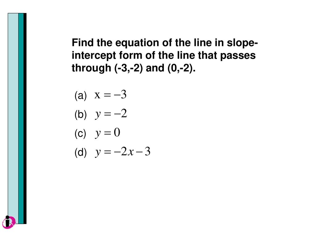 The formula for slope intercept form images standard form examples section 23 linear functions and slopes ppt download find the equation of the line in slope falaconquin