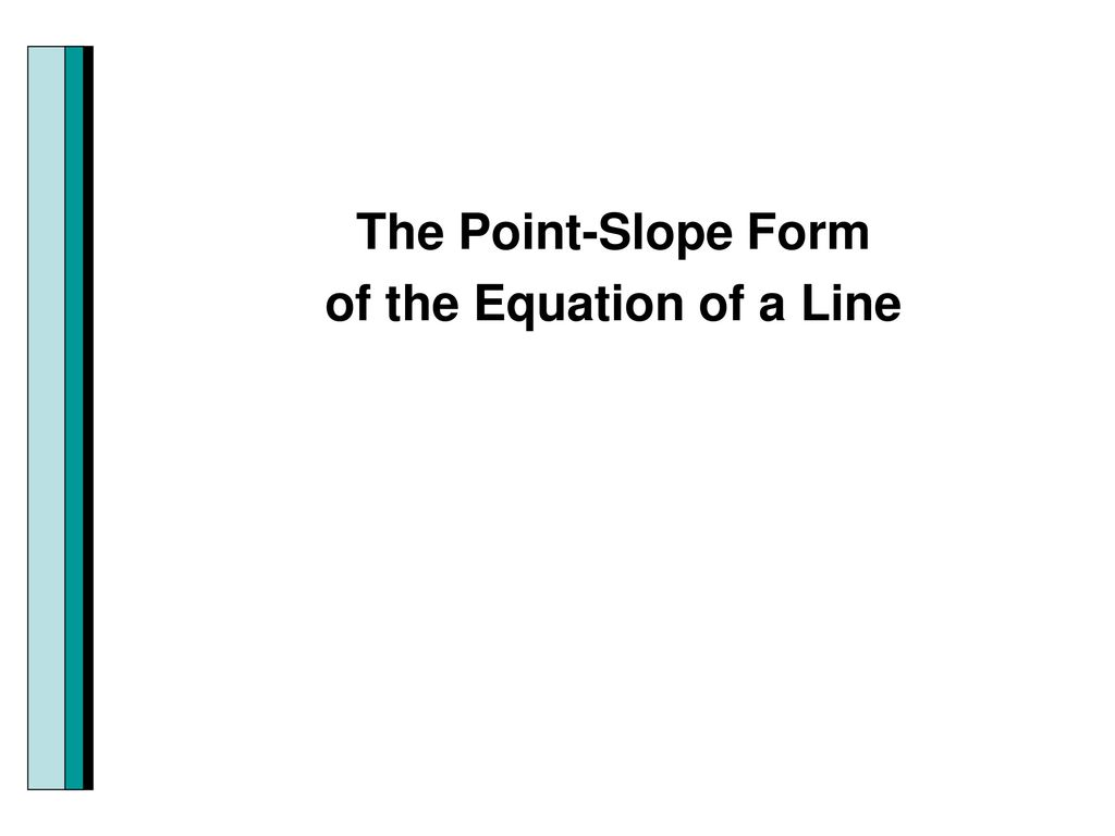 Section 23 linear functions and slopes ppt download 6 the point slope form of the equation of a line falaconquin