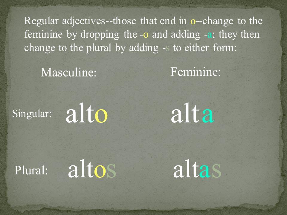 alto alt a s s alto alta Masculine: Feminine: