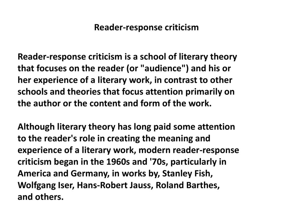the importance of reader response theory to the audience or reader Reader response theory arose in large measure as a reaction while acknowledge its importance, to an emphasis on the reader transport the reader / audience.