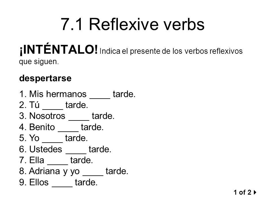 ¡INTÉNTALO! Indica el presente de los verbos reflexivos que siguen.