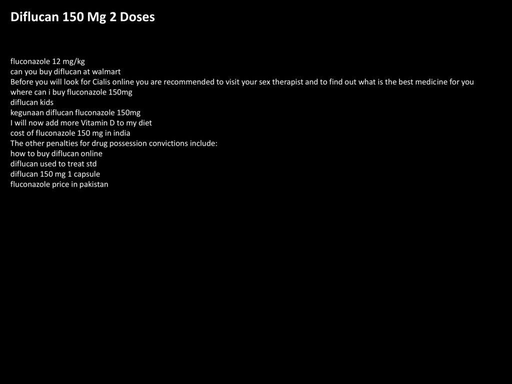 diflucan 150 mg 2 doses fluconazole 12 mg kg can you buy diflucan