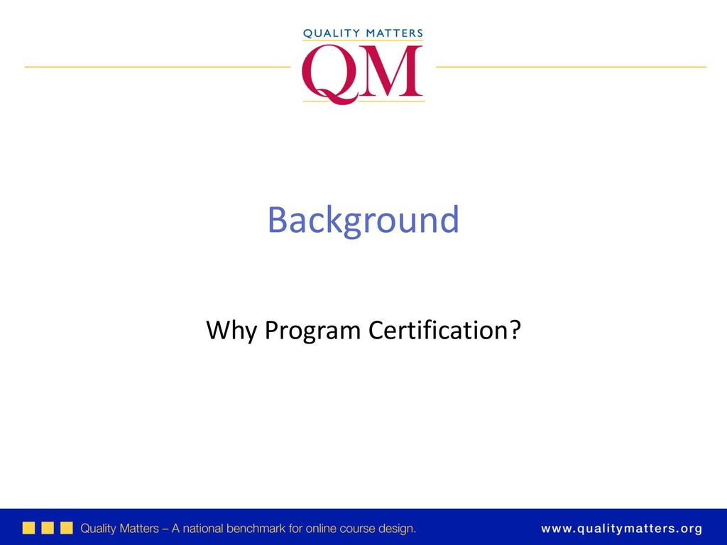 Introducing qm program certification ppt download why program certification 1betcityfo Images