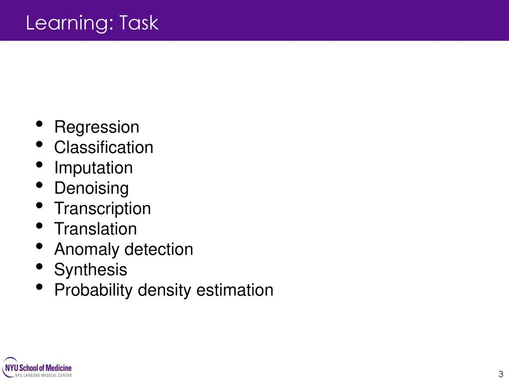 Learning: Task Regression Classification Imputation Denoising