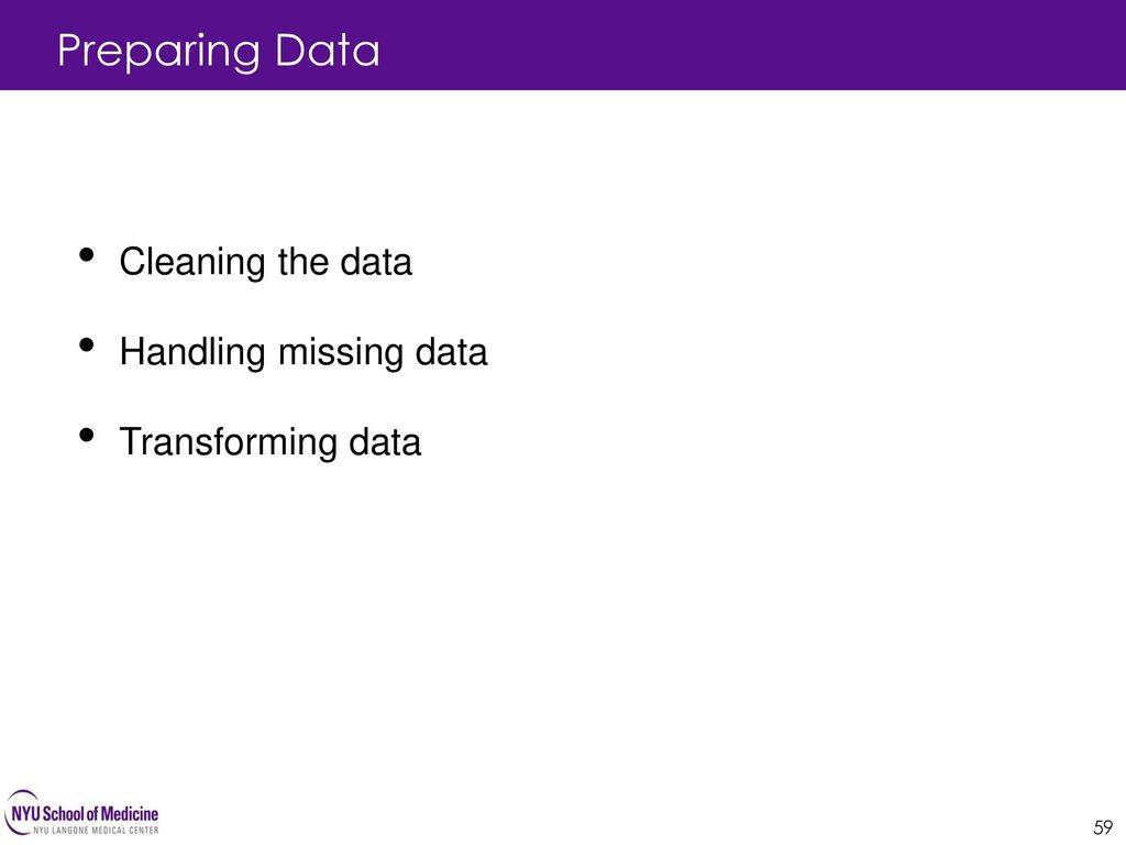 Preparing Data Cleaning the data Handling missing data