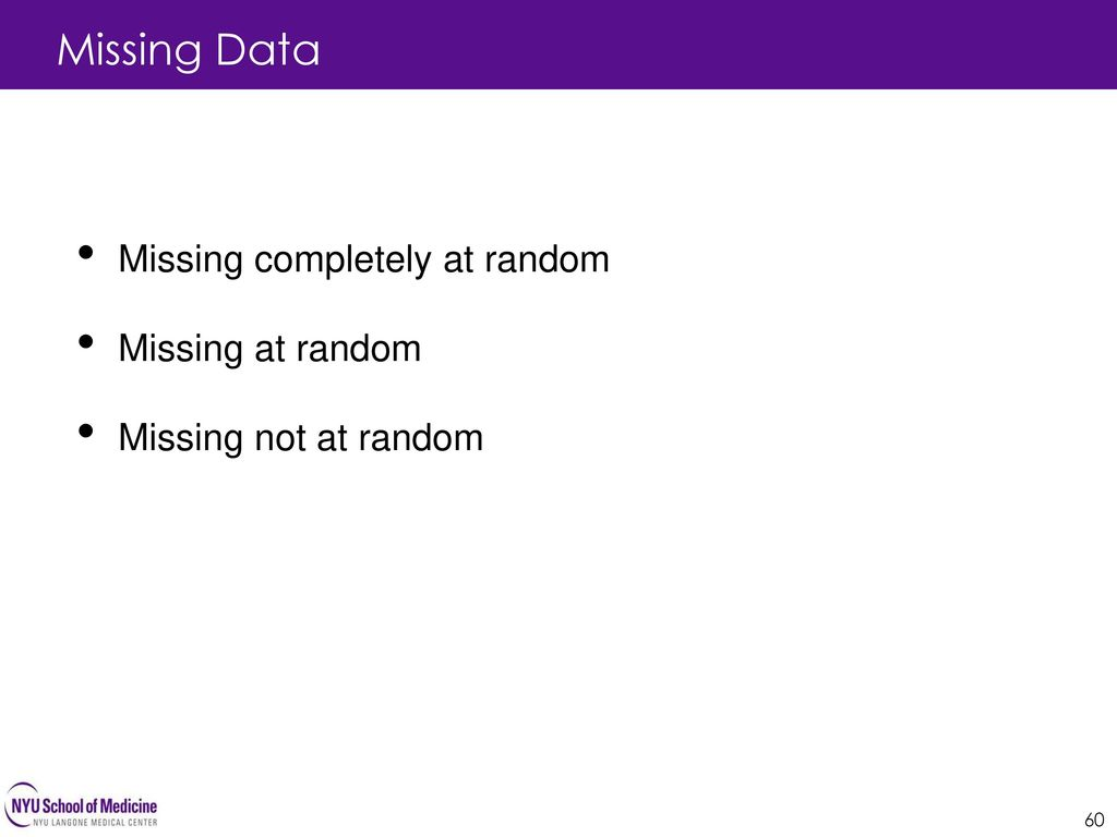Missing Data Missing completely at random Missing at random