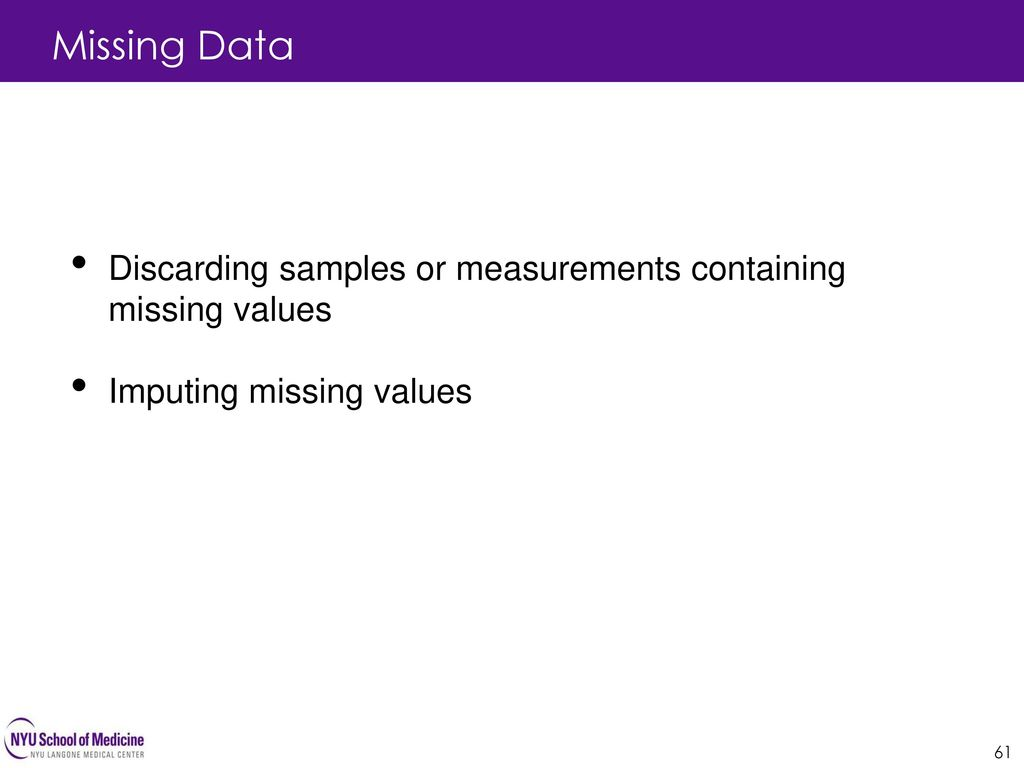 Missing Data 61. Discarding samples or measurements containing missing values.