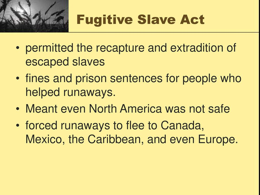 fugitive slave act Anthony burns--capture of a fugitive slave: this is a portrait of fugitive slave anthony burns, whose arrest and trial in boston under the provisions of the fugitive slave act of 1850 incited riots and protests by white and black abolitionists and citizens of boston in the spring of 1854.
