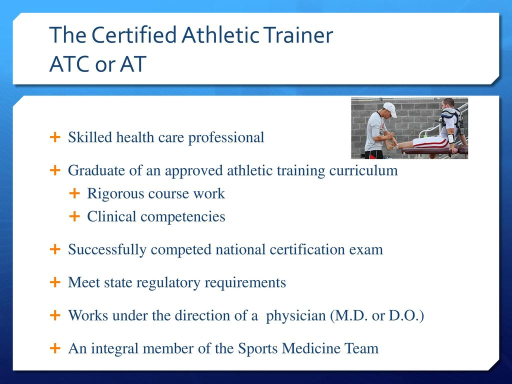 Pe 282 introduction to athletic training ppt download the certified athletic trainer atc or at 1betcityfo Gallery