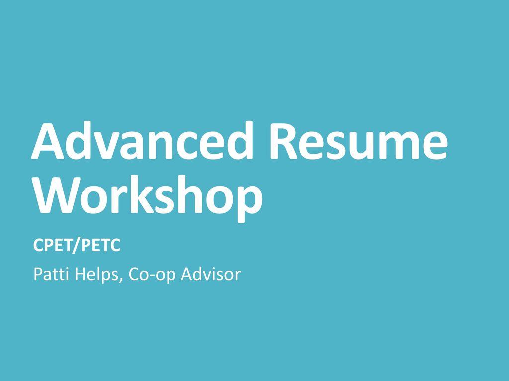 Advanced Resume Workshop - ppt download