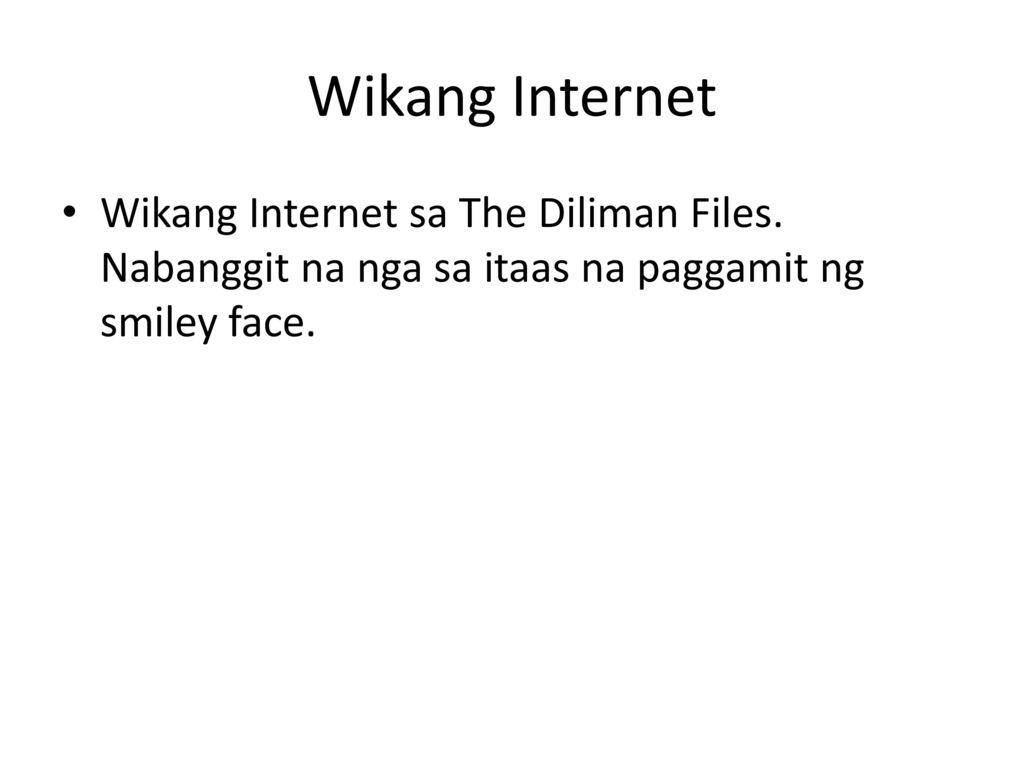 Wikang Internet Wikang Internet sa The Diliman Files.