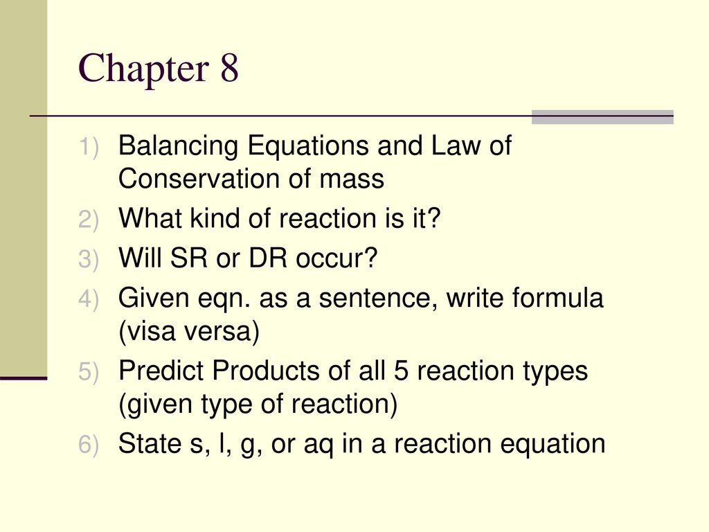 Chapter 8 Balancing Equations and Law of Conservation of mass